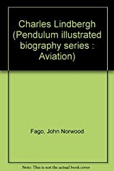 Charles Lindbergh (Pendulum illustrated biography series : Aviation)