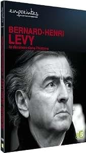 EMPREINTES : Bernard-Henri Levy - la déraison dans l'histoire