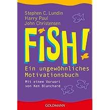 Fish! Ein ungewöhnliches Motivationsbuch