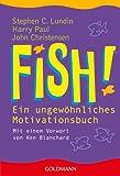 Fish! Ein ungewöhnliches Motivationsbuch - Stephen C. Lundin