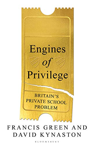 Engines of Privilege: Britain's Private School Problem (English Edition)