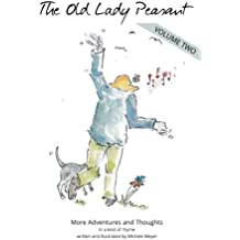 The Old Lady Peasant - Volume Two: More adventures & thoughts in a kind of rhyme