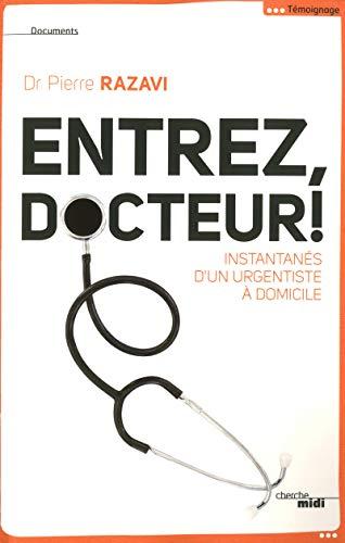 Entrez, docteur ! par Dr Pierre RAZAVI
