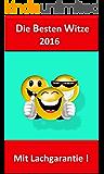 Die Besten Witze 2016, Witzebuch deutsch mit Witzen zum ablachen !