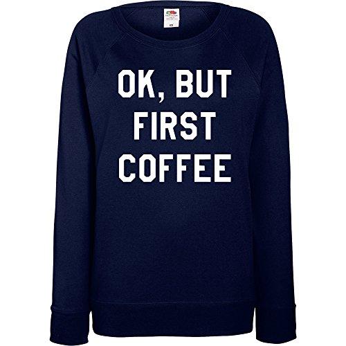 TRVPPY - Sweat Pull, modèle OK, BUT FIRST COFFEE - Femme, différentes tailles et couleurs Bleu Marine
