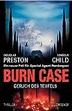 Lincoln Child, Douglas Preston: Burn Case - Geruch des Teufels