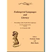 Endangered Languages and Literacy: Proceedings of the Fourth FEl Conference