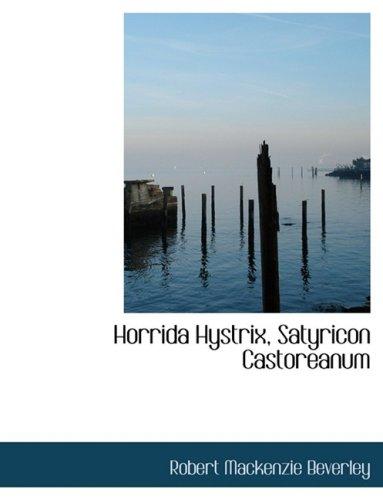 Horrida Hystrix, Satyricon Castoreanum