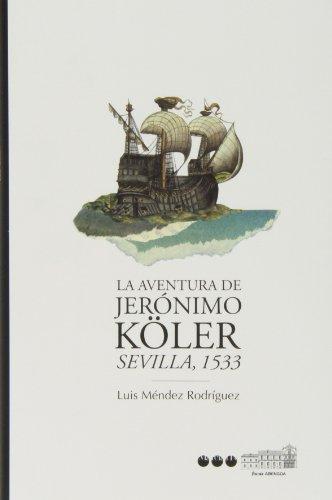 Descargar Libro Aventura de Jerónimo Köler, La. sEVILLA, 1533 (Focus-Abengoa) de Diego Redolar Ripoll