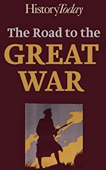 The Road to the Great War by [Today, History]