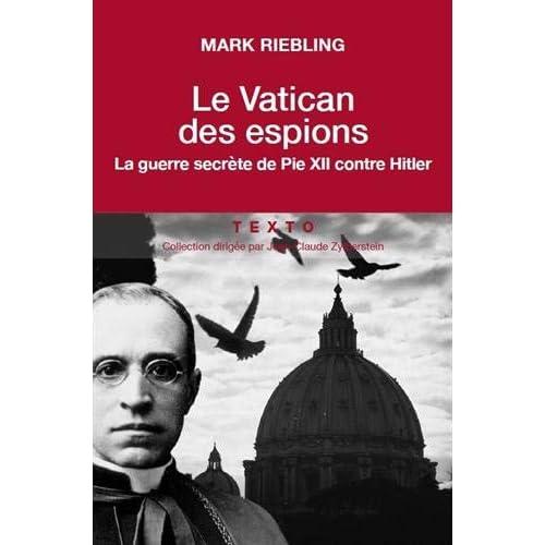 Le Vatican des espions : La guerre secrète de Pie XII contre Hitler
