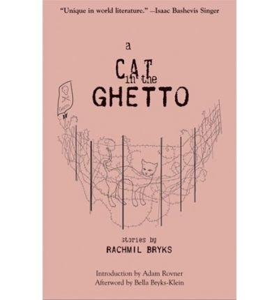 A Cat in the Ghetto (Karen and Michael Braziller Books) Bryks, Rachmil ( Author ) Dec-01-2008 Paperback