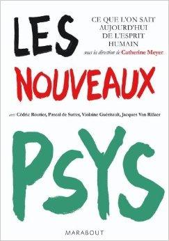 Les nouveaux psys : Ce que l'on sait aujourd'hui de l'esprit humain de Cdric Routier,Pascal de Sutter,Violaine Guritault ( 8 septembre 2010 )