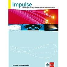 Impulse  / Impulse: Grundlagen der Physik für Schweizer Maturitätsschulen  / Schulbuch