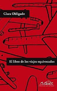 El libro de los viajes equivocados par Clara Obligado