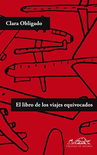 El libro de los viajes equivocados (Voces / Literatura nº 167) por Clara Obligado