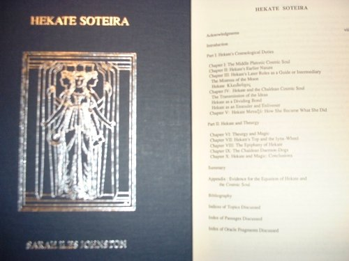 Hekate Soteira: Study of Hekate's Roles in the Chaldean Oracles and