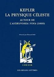 Kepler: La Physique Celeste: Autour de L'Astronomia Nova (1609) (L'ane D'or, Band 36)