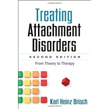 Treating Attachment Disorders: From Theory to Therapy