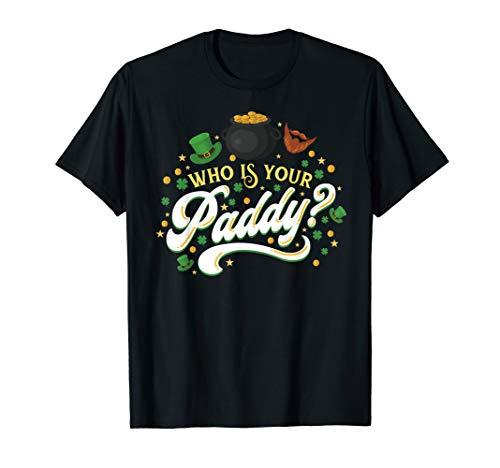 Lustig Wer ist Ihr Paddy St Patricks Tag Wortspiel T-Shirt