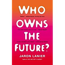 [(Who Owns the Future?)] [Author: Jaron Lanier] published on (March, 2014)