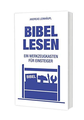 Bibel lesen: Ein Werkzeugkasten für Einsteiger