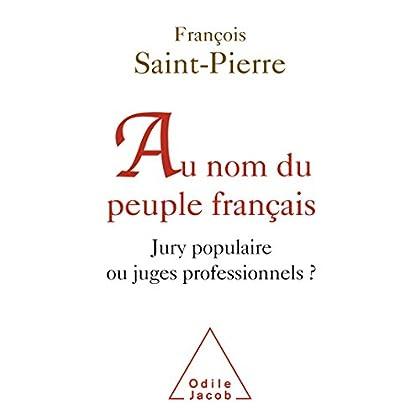 Au nom du peuple français: Jury populaire ou juges professionnels ?