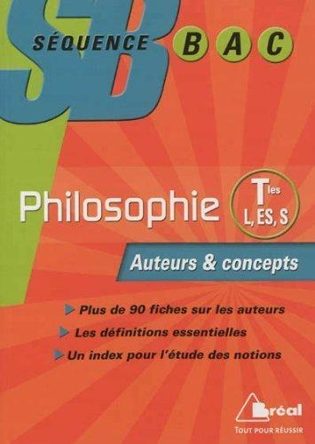 Séquence Bac Philo Term L,ES,S Auteurs & Concepts de Frédéric Guillaud (17 juillet 2012) Broché