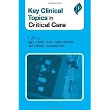 Key Clinical Topics in Critical Care by Matt Thomas (2014-06-09)