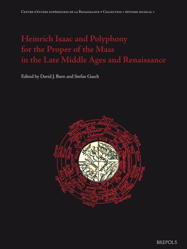 Heinrich Isaac and Polyphony for the Pro...