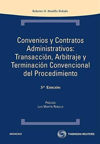 Convenios y Contratos Administrativos: Transacción, Arbitraje y Terminación Convencional del Procedimiento (Técnica Tapa Dura) de Roberto O. Bustillo Bolado (22 dic 2010) Tapa dura