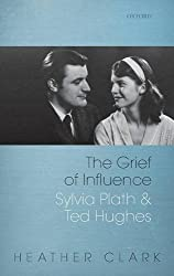 Grief of Influence: Sylvia Plath and Ted Hughes