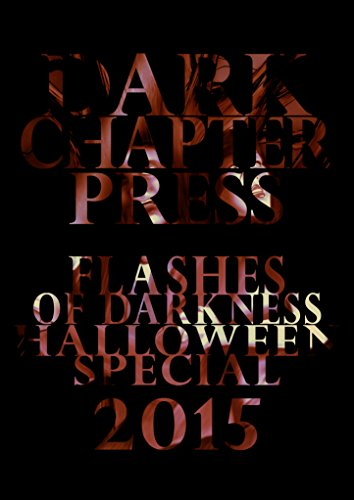 Flashes Of Darkness: Halloween Special 2015: A Flash Fiction Collection (English Edition)