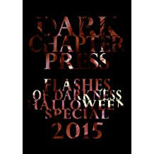 Flashes Of Darkness: Halloween Special 2015: A Flash Fiction Collection