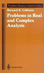 Problems in Real and Complex Analysis (Problem Books in Mathematics) by Bernard R. Gelbaum (1992-06-18)