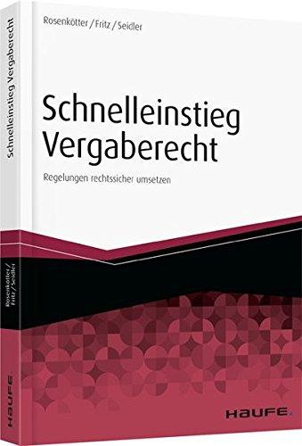 Schnelleinstieg in das neue Vergaberecht: Regelungen rechtssicher umsetzen (Haufe Fachbuch)