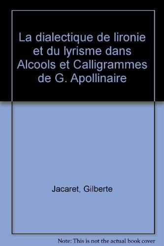 la-dialectique-de-l-39-ironie-et-du-lyrisme-dans-alcools-et-calligrammes-de-g-apollinaire
