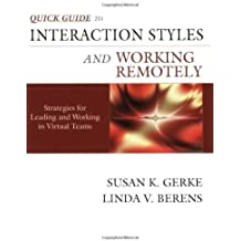 Quick Guide to Interaction Styles and Working Remotely: Strategies for Leading and Working in Virtual Teams by Susan K. Gerke (2003-05-06)