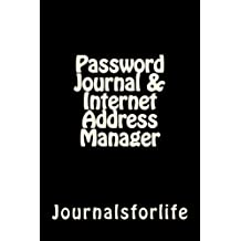 Password Journal & Internet Address Manager: Personal Password logbook (Safe and Strong Password Keeper)