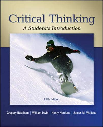 Critical Thinking: A Student's Introduction - Irwin Pa