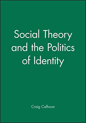 [(Social Theory and the Politics of Identity)] [Edited by Craig Calhoun] published on (October, 1994)