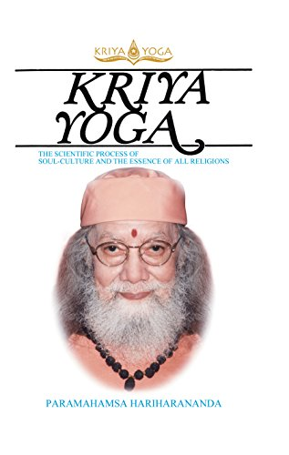 Kriya Yoga: The Scientific Process of Soul Culture and the ...