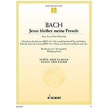 """Jesus bleibet meine Freude: Choral aus der Kantate BWV 147 """"Herz und Mund und Tat und Leben"""". Flöte und Klavier. (Edition Schott Einzelausgabe)"""