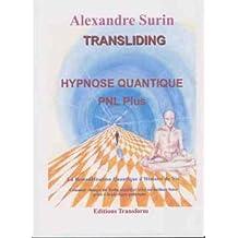 Transliding : PNL et Hypnose Quantique