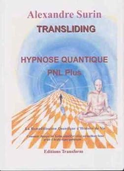 Transliding : PNL et Hypnose Quantique par [Surin, Alexandre]