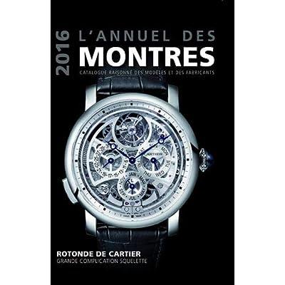 L'annuel des montres : Catalogue raisonné des modèles et des fabricants 17e année
