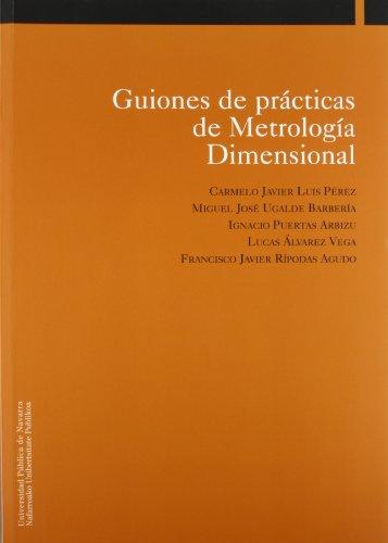 Guiones de prácticas de Metrología Dimensional: 4 (Ingeniería) por Aa. Vv.
