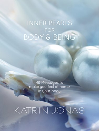 Inner Pearls for Body and Being: 48 Messages to Feel at Home in Your Body (English Edition) - Home-gesundheit-taschen