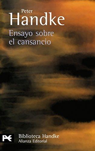 Ensayo sobre el cansancio (El Libro De Bolsillo - Bibliotecas De Autor - Biblioteca Handke) por Peter Handke