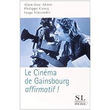 Le cinéma de Gainsbourg... affirmatif !
